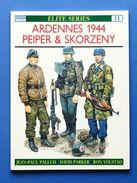 Militaria Uniformi - Ardennes 1944 Peiper & Skorzeny - Elite Series N° 11 - 1993 - Documenti