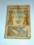 Viaggi Arnaldo Fraccaroli - Sumatra E Giava - 1^ed. 1942 - Unclassified