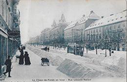 LA CHAUX-DE-FONDS → En Hiver, Tram Und Viel Schnee Im Winter 1911 - NE Neuenburg