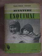 AVENTURE ESQUIMAU PAUL EMILE VICTOR - Autres
