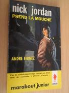 MARABOUT POCKET . / ANDRE FERNEZ /  NICK JORDAN PREND LA MOUCHE - Marabout Junior
