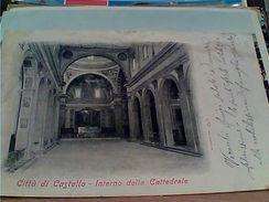 CITTA DI CASTELLO INTERNO DELLA CATTEDRALE Ed ALTEROCCA 170  VB1902  GL19693 - Perugia