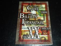 LA COTE DES BILLETS FRANCAIS DU XX° Siècle 1999 - EDITION CLAUDE FAYETTE - TOUT EN COULEUR COTE EN FRANC - French