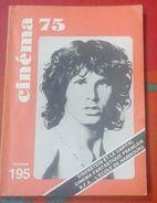 CINÉMA 75 N° 195 Février 1975 Jim Morrison Jimy Hendrix, Eisenstein Et Le Capital, Cinéma Fantastique Français - Film
