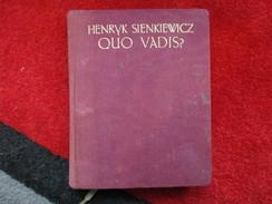Quo Vadis? (Henryk Sienkiewicz) éditions De 1922 - Livres, BD, Revues