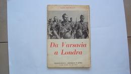 OPUSCOLO LIBRETTO 1940 DA VARSAVIA A LONDRA 2 GUERRA MONDIALE GERMANIA ITALIA POLONIA - Da Identificare