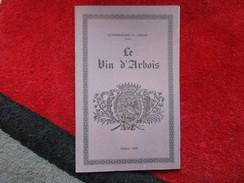 Le Vin D'Arbois (Commandant G. Grand) éditions De 1975 - Altri