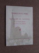 TOURING-CLUB De FRANCE : BANQUET De CLOTURE ( Salle Du Baeckehiesel A Strasbourg ) - Anno 6 Juin 1920 ( Voir Photo ) ! - Menus