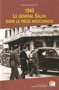 1945 GENERAL SALAN DANS PIEGE INDOCHINOIS GUERRE INDOCHINE JAPON VIET- MINH  CHINE - Francese