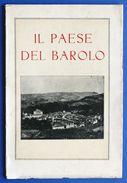 Storia Piemonte - Il Paese Del Barolo - Le Langhe - Ed. 1928 - Books, Magazines, Comics
