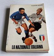 Storia Calcio FIGC - Le Grandi Squadre - La Nazionale Italiana  - 1^ Ed. 1966 - Unclassified