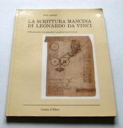 Storia Moderna - La Scrittura Mancina Di Leonardo Da Vinci - 1^ Ed. 1984 - Unclassified