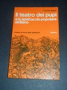 C. Alberti Il Teatro Dei Pupi Spettacolo Popolare Siciliano - 1^ Ed. 1984 Mursia - Libros, Revistas, Cómics