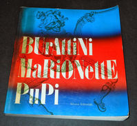 Teatro - Burattini Marionette Pupi - 1^ed. 1980 - Libros, Revistas, Cómics