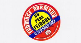 Etiquette De Fromage (camembert) Du Pere Isidore ISIGNY SAINTE MERE 14 AW - 250GR Neuve - Cheese