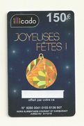 CARTE CADEAU ILLICADO  150  EUROS  VIDE - Gift Cards
