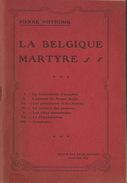 La Belgique Martyre Par Pierre Nothomb 1915 - Documenten