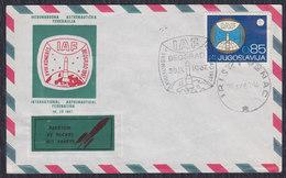 Yugoslavia 1967 Commemorative Envelope With IAF Postmark, Rocket Mail Sent From Iriski Venac To Beograd - Briefe U. Dokumente