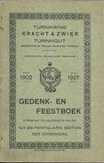 TURNHOUT - TURNKRING KRACHT & ZWIER - GEDENK EN FEESTBOEK 25 JARIG BESTAAN 1902-1927 - Gymnastique