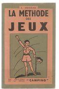 Scoutisme La Méthode Des Jeux De J. LOISEAU Ed.de La Revue Camping De 1950? Schémas Et Croquis De L'auteur - Nature