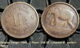 Belgian Congo - 1946 - 1 Franc - KM 26 - Léopold III - Perfect - Agouz - Congo (Belgian) & Ruanda-Urundi