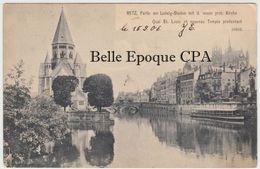 57 - METZ - Quai St. Louis Et Nouveau Temple Protestant +++++ Th. Schneider, Metz +++++ Vers Le LUXEMBOURG, 1906 +++++ - Metz