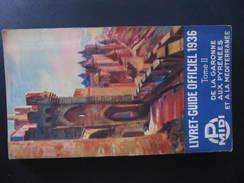 Livret Guide 1936 - De La Garonne Aux Pyrénées Et à La Méditerranée - Tome II - Chemins De Fer D'Orléans Et Du Midi - Railway & Tramway