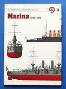 Militaria - Marina 1900-1905 - Gli Eserciti Del Ventesimo Secolo N° 3 - 1980 Ca. - Documents