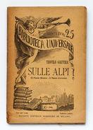 Alpinismo - T. Gautier - Sulle Alpi - Monte Bianco Cervino - 1^ Ed. 1906 - Livres, BD, Revues