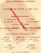 75- PARIS - RARE PROGRAMME CERCLE ARTISTIQUE ET LITTERAIRE RUE VOLNEY-31 MAI 1906-ENESCO-VALLANDRI OPERA-EMILE BOURGEOIS - Programmes