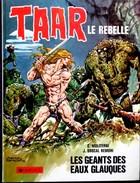 C. Moliterni / J. Brocal Remohi - TAAR  Le Rebelle - N° 3 - Les Géants Des Eaux Glauques - Dargaud - ( 1984 ) . - Bücher, Zeitschriften, Comics