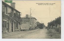 CHATEAUNEUF LA FORET - Quartier Du Pont De La Prairie - Chateauneuf La Foret