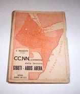 Colonie Africa - CC. NN. A Protezione Ferrovia Gibuti - Addis Abeba - Ed. 1937 - Livres, BD, Revues