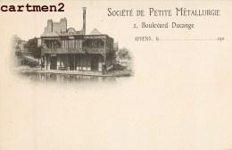 AMIENS SOCIETE DE PETITE METALLURGIE 2 BOULEVARD DUCANGE PUBLICITE USINE 1900 SOMME 80 - Amiens