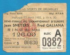 (RED) Jean SNEYERS - Fred GALIANA - 27/4/1955 - Demi-finale Championnat D'Europe - Palais Des Sports Bruxelles - Tickets D'entrée