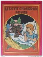 Le Petit Chaperon Rouge. 8 Pages. Vers 1930/40 - Contes