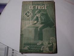 LE FRISE. 1935. LE ROMAN D AMOUR ILLUSTRE N° 173. J. FERENCZI ET FILS - Romantique