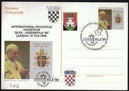 Croatia Zagreb 1999 / International Philatelic Exhibition Alpe - Adriafila, Ljubljana / Pope John Paul II Postal Stat.. - Croacia