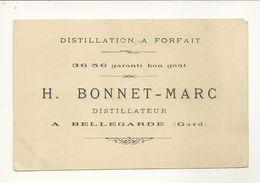 30 BELLEGARDE CARTE DE VISITE FORMAT CARTE POSTALE PUBLICITE DISTILLATION A FORFAIT DISTILLATEUR BONNET MARC GARD - Bellegarde