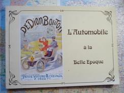 L'Automobile à La Belle Epoque Par Thierry Wirth SPRL SODIM Bruxelles1975 - Livres