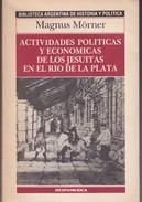 ACT POLITICAS Y ECON DE LOS JESUITAS EN EL RIO DE LA PLATA.MAGNUS MORNER.261 PAG  CIRCA1985. HYSPAMERICA TBE-BLEUP - History & Arts