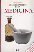 GRANDES MAESTROS DE LA MEDICINA. ALLBERTO MAZZUCA. 152 PAG  CIRCA 2008. CAPITAL INTELECTUAL-BLEUP - Gezondheid En Schoonheid