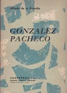 GONZALES PACHECO, ALFREDO DE LA GUARDIA. 136 PAG  CIRCA 1963. ED CULTURALES ARG-BLEUP - Biographies