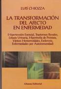 LA TRANSFORMACION DEL AFECTO EN ENFERMEDAD. LUIS CHIOZZA. 315 PAG  CIRCA 1998. ALIANZA ED-BLEUP - Biographies