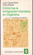 COMO FUE LA INMIGRACION IRLANDESA EN ARGENTINA. 213 PAG  CIRCA 1981. ED PLUS ULTRA-BLEUP - History & Arts