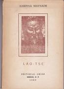 LAO TSE. JOSEFINA MAYNADE. 158 PAG  CIRCA 1959. ED ORION-BLEUP - History & Arts