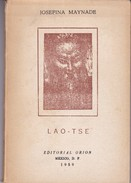 LAO TSE. JOSEFINA MAYNADE. 158 PAG  CIRCA 1959. ED ORION-BLEUP - Geschiedenis & Kunst