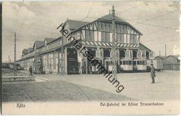 Köln - Ost-Bahnhof Der Kölner Strassenbahn - Verlag C. Scholz Köln-Deutz - Feldpost - Koeln