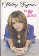 LA VIDA POR DELANTE. MILEY CYRUS. 280 PAG  CIRCA 2009. EDICIONES B-BLEUP - Biographies