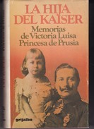 LA HIJA DEL KAISER. S.A.R. VICTORIA LUISA. 329 PAG  CIRCA 1979. GRIJALBO-BLEUP - Biografieën